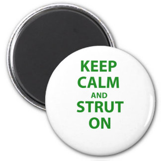 Keep Calm and Strut On Refrigerator Magnet