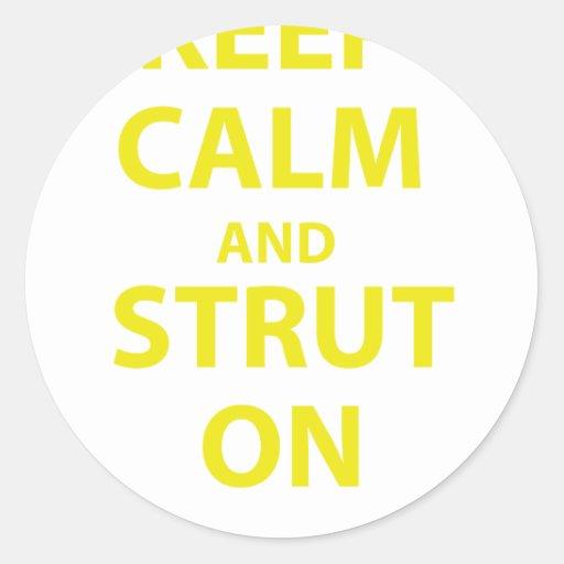Keep Calm and Strut On Round Sticker