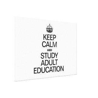 KEEP CALM AND STUDY ADULT EDUCATION CANVAS PRINT