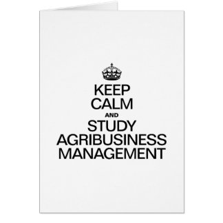 KEEP CALM AND STUDY AGRIBUSINESS MANAGEMENT GREETING CARD