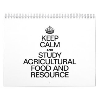 KEEP CALM AND STUDY AGRICULTURAL FOOD AND RESOURCE CALENDAR