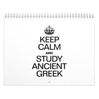 KEEP CALM AND STUDY ANCIENT GREEK WALL CALENDARS