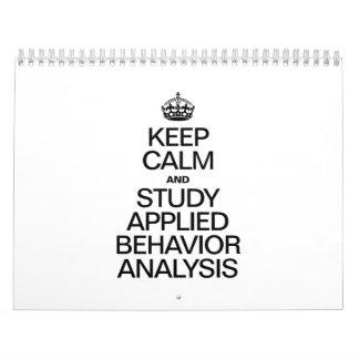 KEEP CALM AND STUDY APPLIED BEHAVIOR ANALYSIS CALENDAR