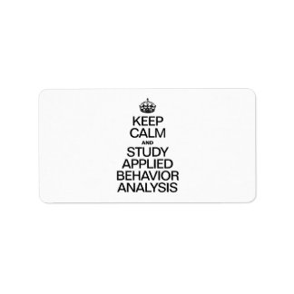KEEP CALM AND STUDY APPLIED BEHAVIOR ANALYSIS CUSTOM ADDRESS LABEL