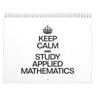 KEEP CALM AND STUDY APPLIED MATHEMATICS WALL CALENDAR