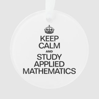 KEEP CALM AND STUDY APPLIED MATHEMATICS ORNAMENT