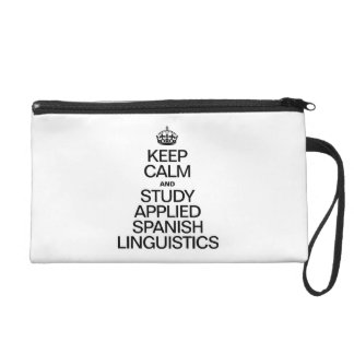 KEEP CALM AND STUDY APPLIED SPANISH LINGUISTICS WRISTLET CLUTCHES