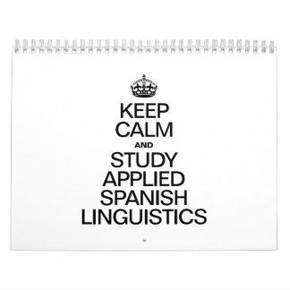 KEEP CALM AND STUDY APPLIED SPANISH LINGUISTICS CALENDAR