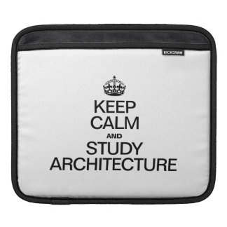 KEEP CALM AND STUDY ARCHITECTURE SLEEVE FOR iPads