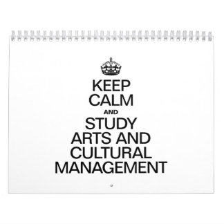 KEEP CALM AND STUDY ARTS AND CULTURAL MANAGEMENT WALL CALENDAR