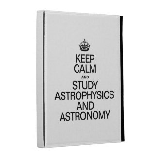 KEEP CALM AND STUDY ASTROPHYSICS AND ASTRONOMY iPad FOLIO COVER