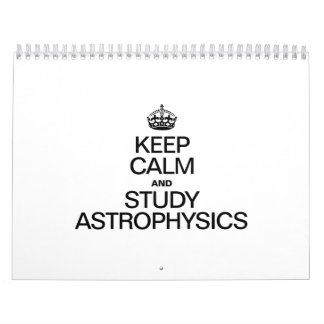 KEEP CALM AND STUDY ASTROPHYSICS CALENDAR
