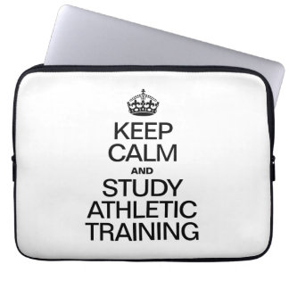 KEEP CALM AND STUDY ATHLETIC TRAINING COMPUTER SLEEVES