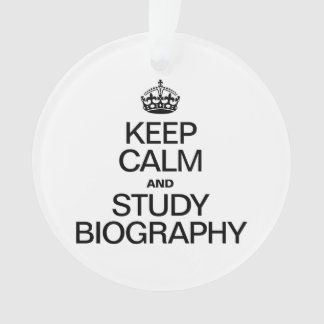 KEEP CALM AND STUDY BIOGRAPHY