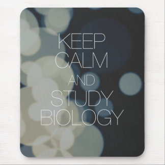 Keep Calm and Study Biology Mouse Pad