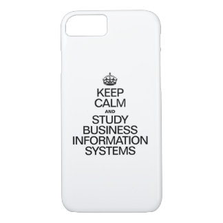 KEEP CALM AND STUDY BUSINESS INFORMATION SYSTEMS.a iPhone 8/7 Case