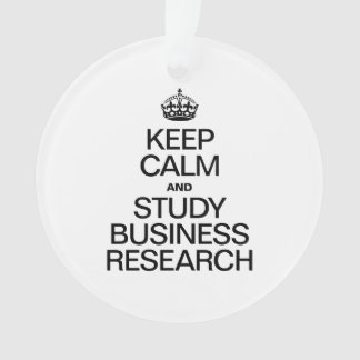 KEEP CALM AND STUDY BUSINESS RESEARCH