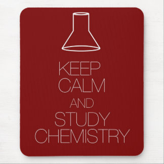 Keep Calm and Study Chemistry Mouse Pad