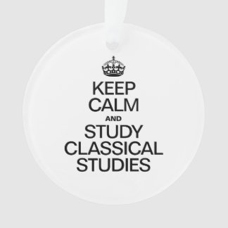 KEEP CALM AND STUDY CLASSICAL STUDIES