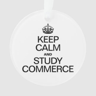 KEEP CALM AND STUDY COMMERCE