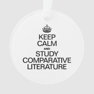 KEEP CALM AND STUDY COMPARATIVE LITERATURE