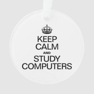 KEEP CALM AND STUDY COMPUTERS