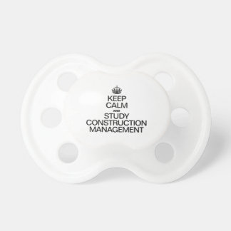 KEEP CALM AND STUDY CONSTRUCTION MANAGEMENT BooginHead PACIFIER