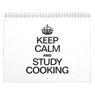 KEEP CALM AND STUDY COOKING CALENDARS