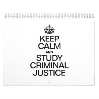 KEEP CALM AND STUDY CRIMINAL JUSTICE CALENDARS