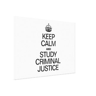 KEEP CALM AND STUDY CRIMINAL JUSTICE CANVAS PRINT