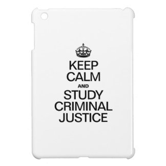 KEEP CALM AND STUDY CRIMINAL JUSTICE COVER FOR THE iPad MINI