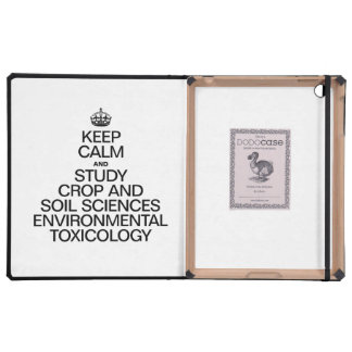 KEEP CALM AND STUDY CROP AND SOIL SCIENCES ENVIRON COVERS FOR iPad