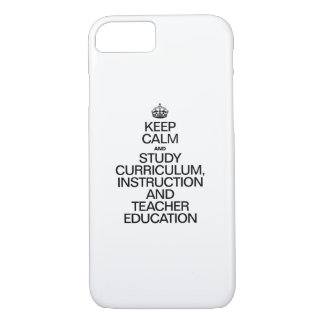 KEEP CALM AND STUDY CURRICULUM INSTRUCTION AND TEA iPhone 8/7 CASE