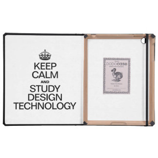 KEEP CALM AND STUDY DESIGN TECHNOLOGY CASES FOR iPad