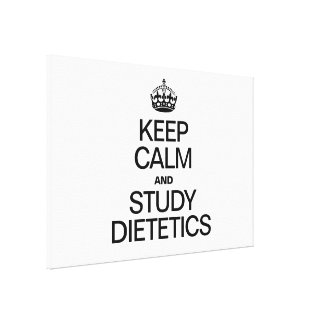 KEEP CALM AND STUDY DIETETICS STRETCHED CANVAS PRINTS
