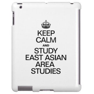 KEEP CALM AND STUDY EAST ASIAN AREA STUDIES