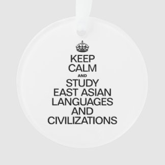 KEEP CALM AND STUDY EAST ASIAN LANGUAGES