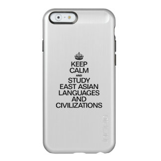 KEEP CALM AND STUDY EAST ASIAN LANGUAGES INCIPIO FEATHER® SHINE iPhone 6 CASE