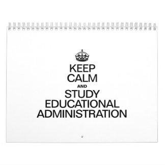 KEEP CALM AND STUDY EDUCATIONAL ADMINISTRATION CALENDAR