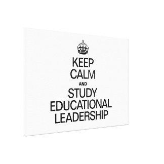 KEEP CALM AND STUDY EDUCATIONAL LEADERSHIP CANVAS PRINT