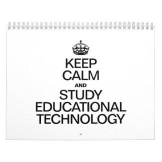 KEEP CALM AND STUDY EDUCATIONAL TECHNOLOGY CALENDARS