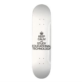 KEEP CALM AND STUDY EDUCATIONAL TECHNOLOGY SKATEBOARD DECKS