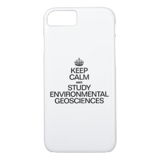 KEEP CALM AND STUDY ENVIRONMENTAL GEOSCIENCES iPhone 7 CASE