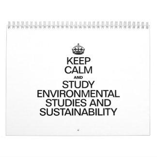 KEEP CALM AND STUDY ENVIRONMENTAL STUDIES AND SUST CALENDAR