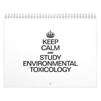 KEEP CALM AND STUDY ENVIRONMENTAL TOXICOLOGY CALENDAR