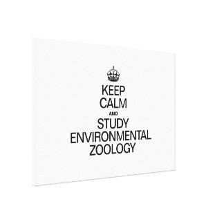 KEEP CALM AND STUDY ENVIRONMENTAL ZOOLOGY CANVAS PRINTS