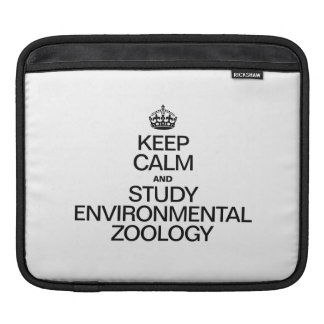 KEEP CALM AND STUDY ENVIRONMENTAL ZOOLOGY SLEEVES FOR iPads