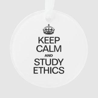 KEEP CALM AND STUDY ETHICS