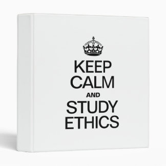 KEEP CALM AND STUDY ETHICS BINDERS