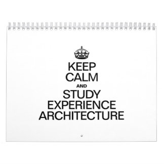 KEEP CALM AND STUDY EXPERIENCE ARCHITECTURE CALENDARS